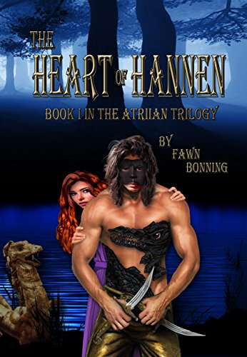 The Heart Of Hannen; Book I In The Atriian Trilogy by Fawn Bonning ebook deal
