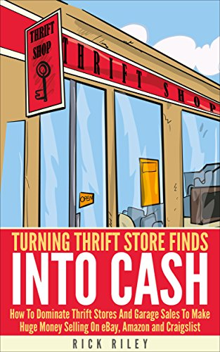 turning-thrift-store-finds-into-cash-how-to-dominate-thrift-stores-and-garage-sales-to-make-huge-mon