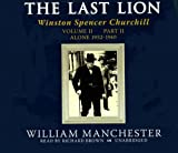 The Last Lion: Winston Spencer Churchill, VOLUME TWO: Alone, 1932-1940 (Part 2 of 2-part Library-CD-Edition)