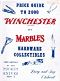 Price Guide to 2000 Winchester and Marble's Hardware Collectibles