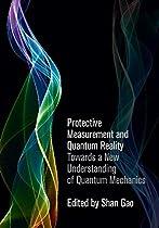 Protective Measurement And Quantum Reality: Towards A New Understanding Of Quantum Mechanics From Cambridge University Press