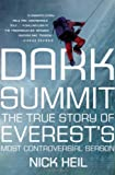 Dark Summit: The True Story of Everests Most Controversial Season