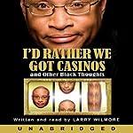 I'd Rather We Got Casinos | Larry Wilmore
