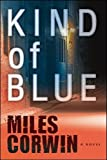 img - for Kind of Blue: An Ash Levine Thriller book / textbook / text book