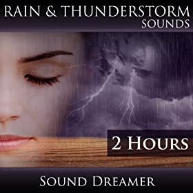 Rain and Thunderstorm Sounds (2 Hours)