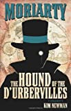Kim Newman Professor Moriarty: The Hound of the DUrbervilles (Professor Moriarty Novels)
