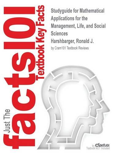 Studyguide for Mathematical Applications for the Management, Life, and Social Sciences by Harshbarger, Ronald J., ISBN 9