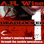 Deadlocked 1 (       UNABRIDGED) by A.R. Wise Narrated by Brian Sutherland