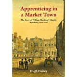 Apprenticing in a Market Town: The Story of William Harding's Charity, Aylesbury 1719-2000by Hugh Hanley