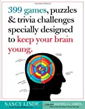 img - for 399 Games, Puzzles & Trivia Challenges Specially Designed to Keep Your Brain Young. book / textbook / text book