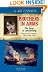 I Am Canada: Brothers in Arms: The Si...