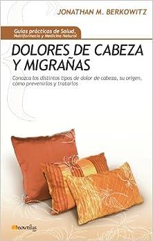 Dolores de cabeza y migranas (Spanish Edition): Jonathan M. Berkowitz