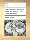 Image of The castle of Otranto, a Gothic story. The third edition.