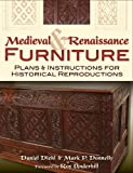 Medieval and Renaissance Furniture: Plans and Instructions for Historical Reproductions