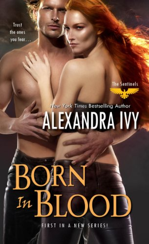 Born in Blood (The Sentinels) by Alexandra Ivy