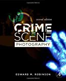 Crime Scene Photography, Second Edition