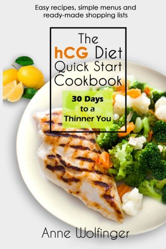 The hCG Diet Quick Start Cookbook 30 Days to a Thinner You