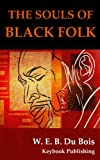 Image of The Souls of Black Folk  by W.E.B. Du Bois: Annotated and Illustrated Edition (with Audiobook Access)