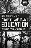 "Nadim Bakhshov, ""Against Capitalist Education: What is Education for?"" (Zero Books, 2015)"