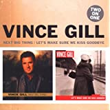 "Big Next Thing/Let'S Make Sure...von ""Vince Gill"""