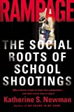 img - for Rampage: The Social Roots of School Shootings by Harding, David, Fox, Cybelle, Roth, Wendy, Mehta, Jal, Newma (2005) Paperback book / textbook / text book