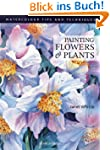 Painting Flowers and Plants (Watercol...