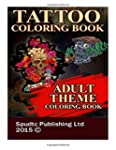 Tattoo Coloring Book: Adult Theme Col...