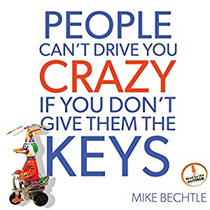 People Can't Drive You Crazy If You Don't Give Them the Keys Audiobook