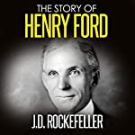 The Story of Henry Ford | J. D. Rockefeller
