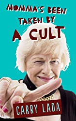 Mommas been taken by a cult (Very Ugly Stories Comedy Series Book 3)