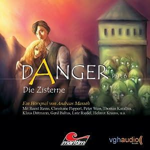 Die Zisterne (Danger 6) Hörspiel