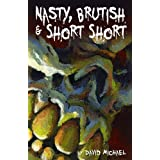 Nasty, Brutish & Short Short ~ David Michael