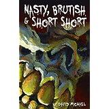 Nasty, Brutish & Short Short ~ David Michael