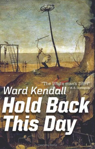 Hold Back This Day: Ward Kendall: 9781935965176: Amazon.com: Books
