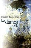 echange, troc Menie Grégoire - Les dames de la Loire