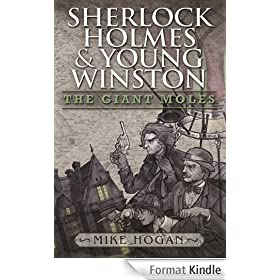 Sherlock Holmes and Young Winston - The Giant Moles (English Edition)