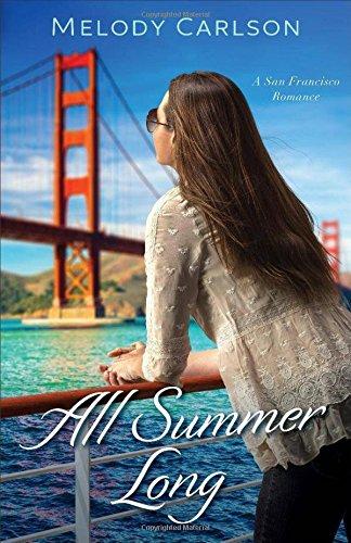 All Summer Long: A San Francisco Romance (Follow Your Heart)