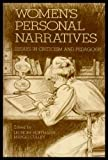 Womens Personal Narratives: Essays in Criticism and Pedagogy