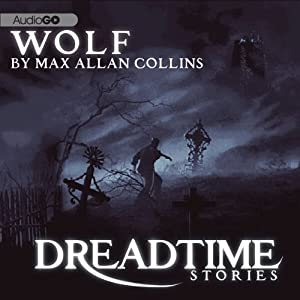 Wolf: Fangoria's 'Dreadtime Stories' Series | [Max Allan Collins]