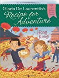 Hong Kong! #3 (Recipe for Adventure) (0448462583) by De Laurentiis, Giada