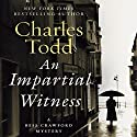 An Impartial Witness: A Bess Crawford Mystery Audiobook by Charles Todd Narrated by Rosalyn Landor