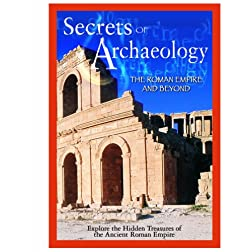 Secrets of Archaeology: Roman Empire & Beyond