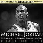 Michael Jordan:The Amazing Story of t...