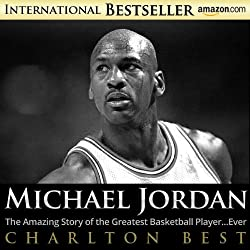 Michael Jordan:The Amazing Story of the Greatest Basketball Player...Ever (Sports Unlimited Book 3)