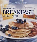 Georgeanne Brennan Breakfast & Brunch: Recipes, Menus, and Ideas for Delicious Morning Meals (Williams-Sonoma Essentials)