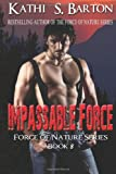Impassable Force: Force of Nature Series (Volume 8)
