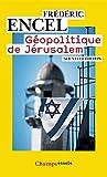 G�opolitique de J�rusalem: Nouvelle �dition