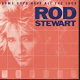 Rod Stewart SOME GUYS HAVE ALL THE LUCK 7 INCH (7