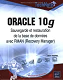 Oracle 10g : Sauvegarde et restauration de la base de donnes avec RMAN (Recovery Manager)