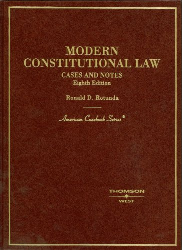 Modern Constitutional Law, Cases and Notes (American Casebook Series)